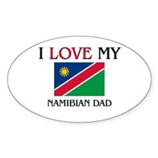 I Love My Namibian Dad Oval Decal