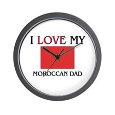 I Love My Moroccan Dad Wall Clock