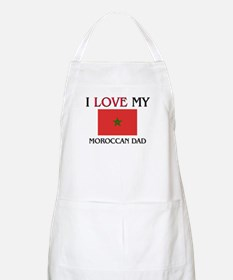 I Love My Moroccan Dad BBQ Apron