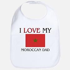 I Love My Moroccan Dad Bib