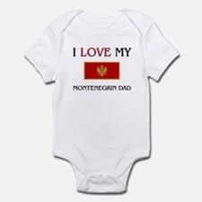I Love My Montenegrin Dad Infant Bodysuit