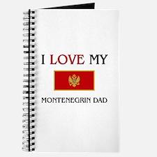 I Love My Montenegrin Dad Journal