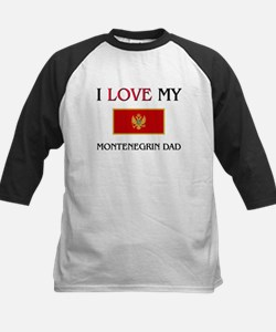 I Love My Montenegrin Dad Kids Baseball Jersey
