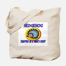 Hedgehog Trapped In A Man's Body Tote Bag