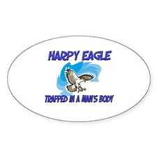 Harpy Eagle Trapped In A Man's Body Oval Decal