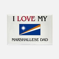 I Love My Marshallese Dad Rectangle Magnet