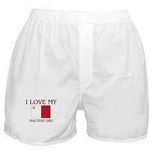 I Love My Maltese Dad Boxer Shorts