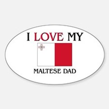 I Love My Maltese Dad Oval Decal