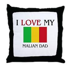 I Love My Malian Dad Throw Pillow