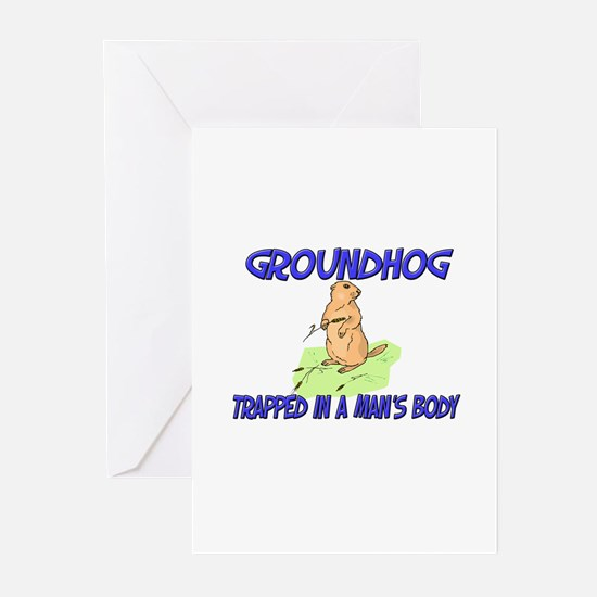 Groundhog Trapped In A Man's Body Greeting Cards (