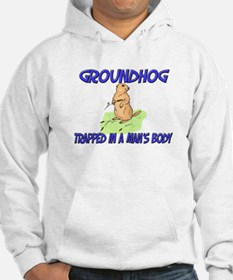 Groundhog Trapped In A Man's Body Hoodie