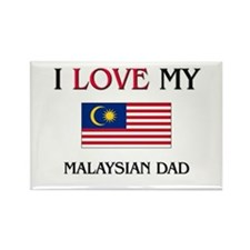 I Love My Malaysian Dad Rectangle Magnet