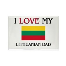 I Love My Lithuanian Dad Rectangle Magnet