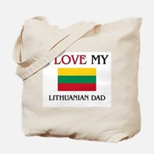 I Love My Lithuanian Dad Tote Bag