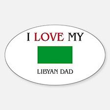 I Love My Libyan Dad Oval Decal