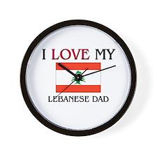 I Love My Lebanese Dad Wall Clock