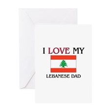 I Love My Lebanese Dad Greeting Card