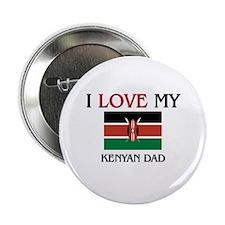 "I Love My Kenyan Dad 2.25"" Button (10 pack)"