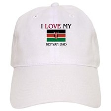 I Love My Kenyan Dad Baseball Cap