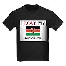 I Love My Kenyan Dad T