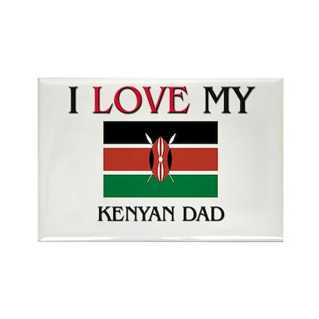 I Love My Kenyan Dad Rectangle Magnet