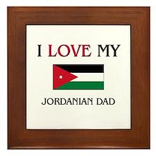 I Love My Jordanian Dad Framed Tile