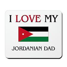 I Love My Jordanian Dad Mousepad