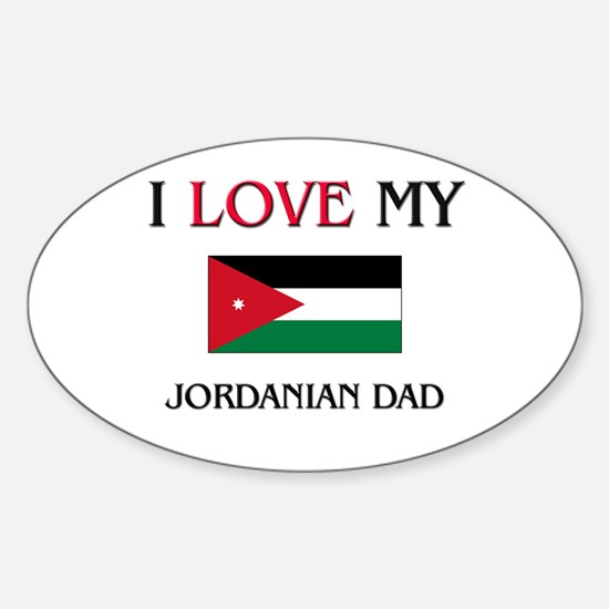 I Love My Jordanian Dad Oval Decal