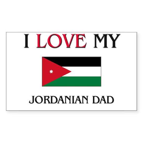 I Love My Jordanian Dad Rectangle Sticker