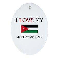 I Love My Jordanian Dad Oval Ornament