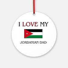 I Love My Jordanian Dad Ornament (Round)