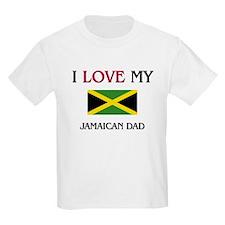 I Love My Jamaican Dad T-Shirt