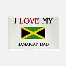 I Love My Jamaican Dad Rectangle Magnet