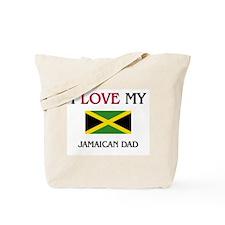 I Love My Jamaican Dad Tote Bag