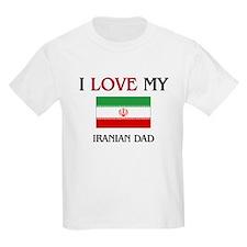 I Love My Iranian Dad T-Shirt