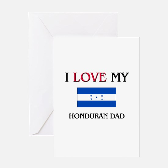 I Love My Honduran Dad Greeting Card