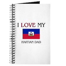I Love My Haitian Dad Journal
