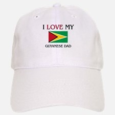 I Love My Guyanese Dad Baseball Baseball Cap