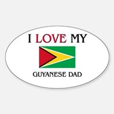 I Love My Guyanese Dad Oval Decal