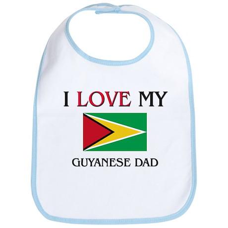 I Love My Guyanese Dad Bib