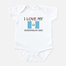I Love My Guatemalan Dad Onesie
