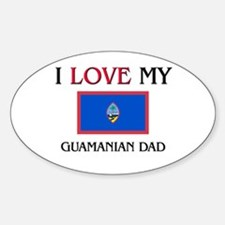 I Love My Guamanian Dad Oval Decal