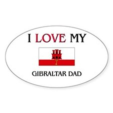 I Love My Gibraltar Dad Oval Decal