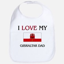 I Love My Gibraltar Dad Bib