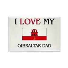 I Love My Gibraltar Dad Rectangle Magnet