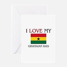 I Love My Ghanaian Dad Greeting Card