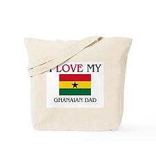 I Love My Ghanaian Dad Tote Bag