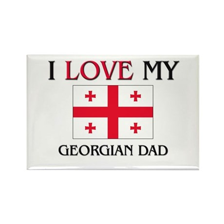 I Love My Georgian Dad Rectangle Magnet