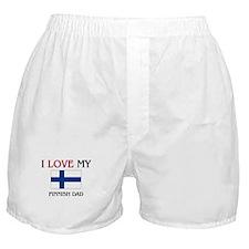 I Love My Finnish Dad Boxer Shorts