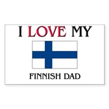 I Love My Finnish Dad Rectangle Decal